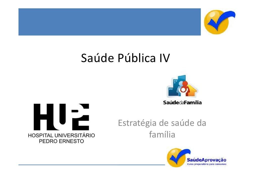 Saúde Pública IV      Estratégia de saúde da              família