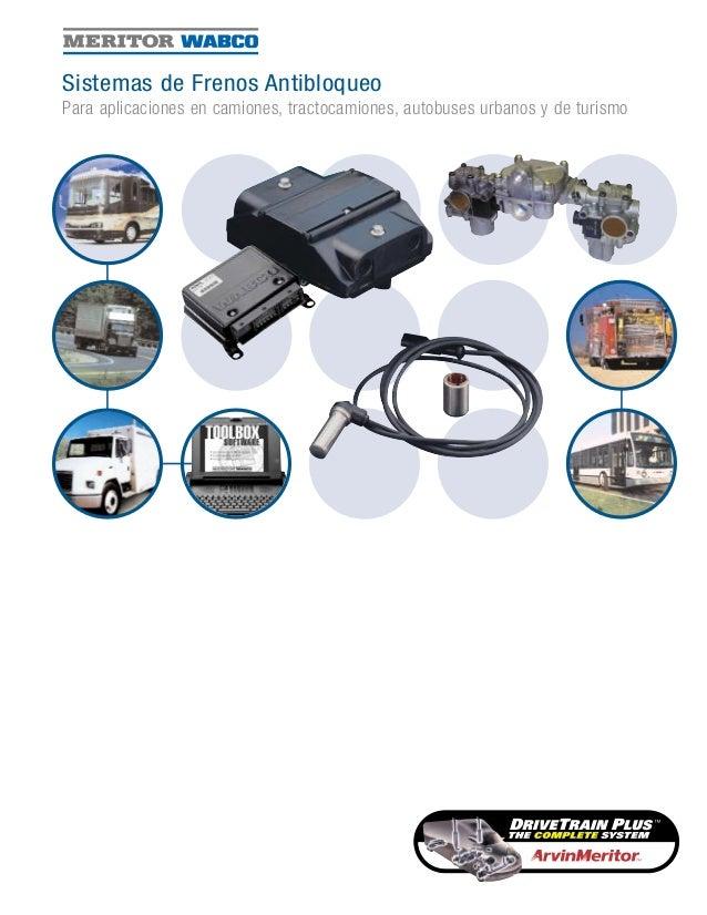 Sistemas de Frenos Antibloqueo Para aplicaciones en camiones, tractocamiones, autobuses urbanos y de turismo