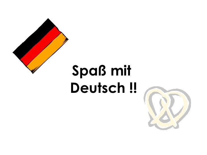 Spa ß mit   Deutsch !!