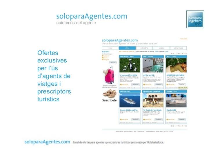 Ofertes exclusives per l'ús d'agents de viatges i prescriptors tur ístics