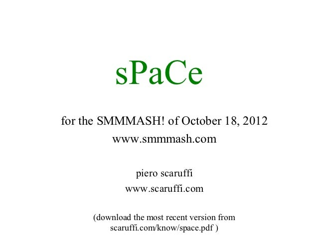 sPaCefor the SMMMASH! of October 18, 2012          www.smmmash.com              piero scaruffi             www.scaruffi.co...