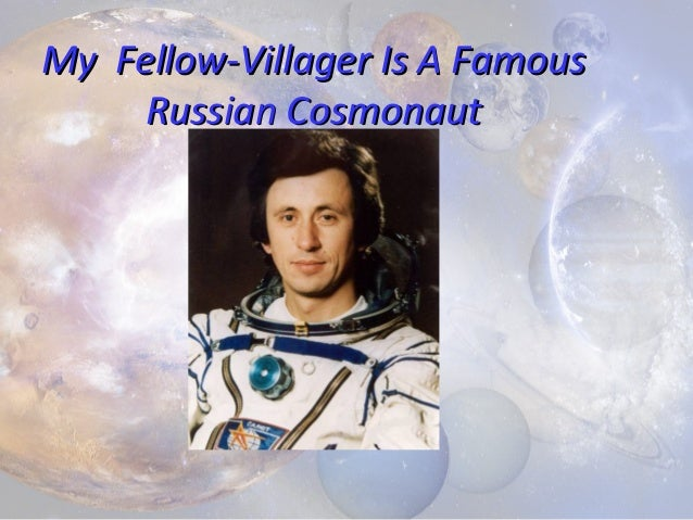 My Fellow-Villager Is A Famous Russian Cosmonaut