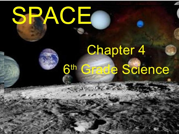 SPACE  Chapter 4 6 th  Grade Science