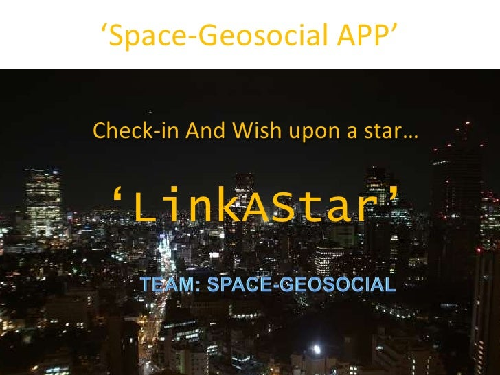 'Space-Geosocial APP'Check-in And Wish upon a star… 'LinkAStar'