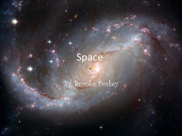 Space  By Brooke Foskey