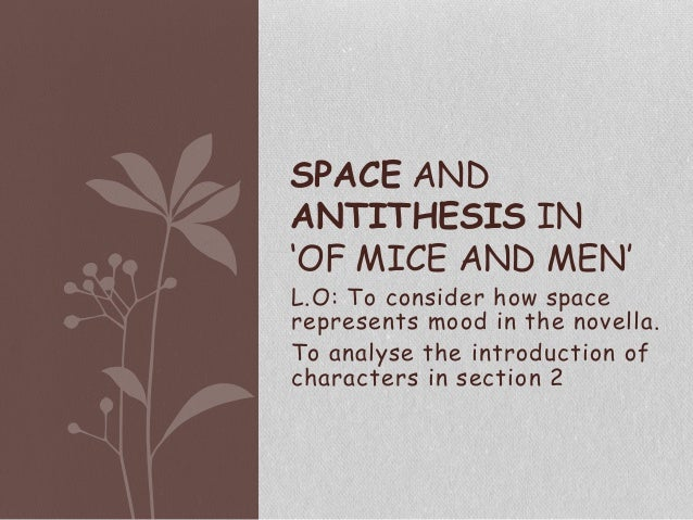 L.O: To consider how space represents mood in the novella. To analyse the introduction of characters in section 2 SPACE AN...