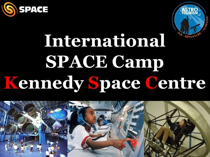 International <br />SPACE Camp Kennedy Space Centre<br />