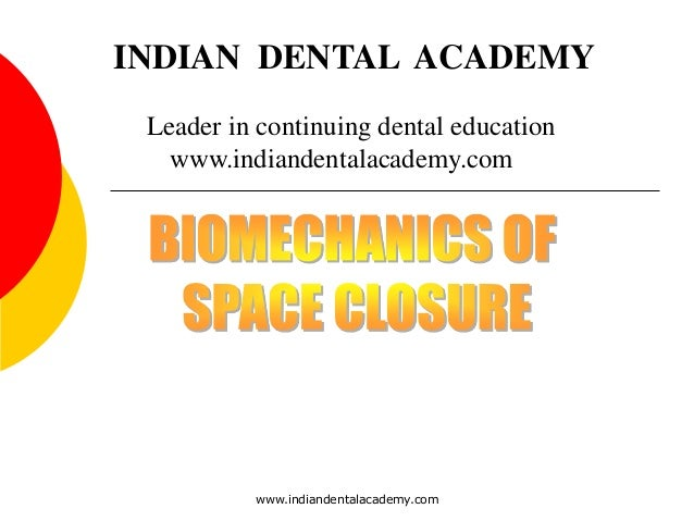 Space closure 1 /certified fixed orthodontic courses by Indian dental academy