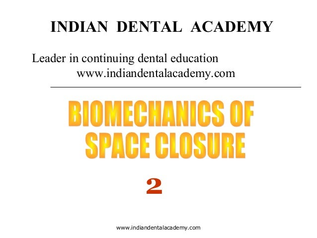 Space closure 2 /certified fixed orthodontic courses by Indian dental academy