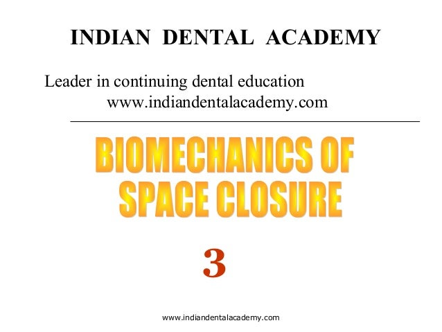 Space closure 3 /certified fixed orthodontic courses by Indian dental academy
