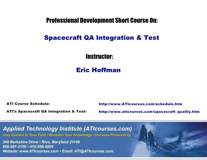 Professional Development Short Course On:                    Spacecraft QA Integration & Test                             ...