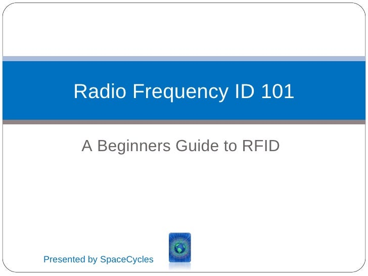 A Beginners Guide to RFID Radio Frequency ID 101