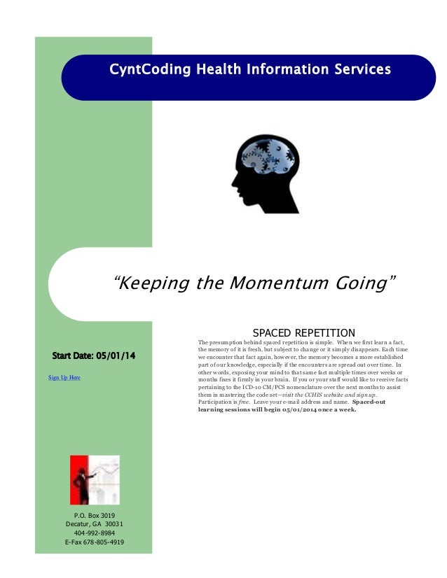 "CyntCoding Health Information Services Sign Up Here ""Keeping the Momentum Going"" Start Date: 05/01/14 SPACED REPETITION Th..."