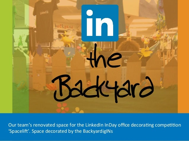 theBackyardOur team's renovated space for the LinkedIn InDay office decora:ng compe::on 'Spaceli?'. ...