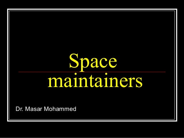 Space         maintainersDr. Masar Mohammed