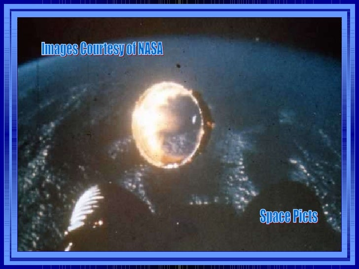 Images Courtesy of NASA Space Picts