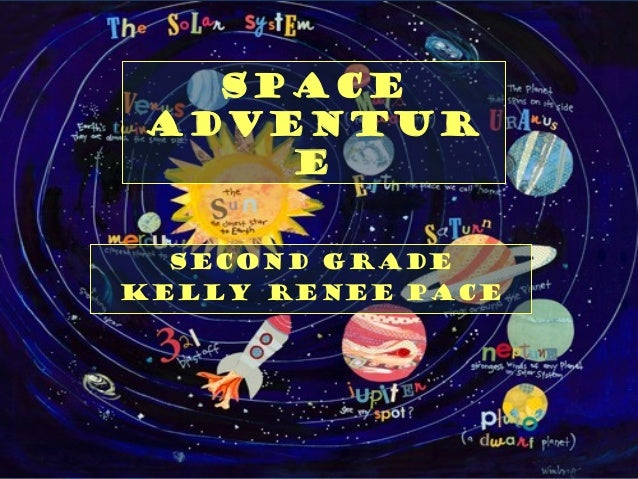 Space Adventur e Second Grade Kelly Renee Pace