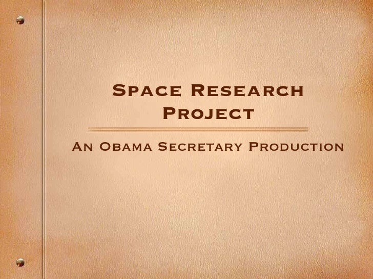 Space Research Project An Obama Secretary Production