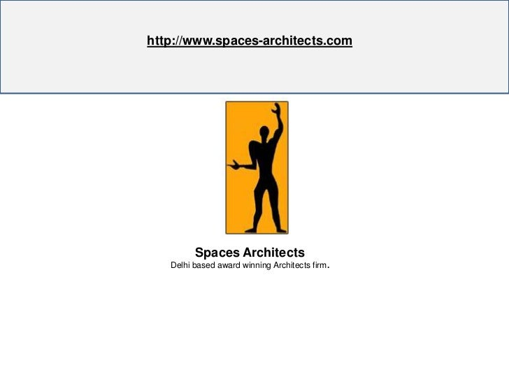 http://www.spaces-architects.com<br />http://www.spaces-architects.com<br />       Spaces Architects<br />Delhi based awar...