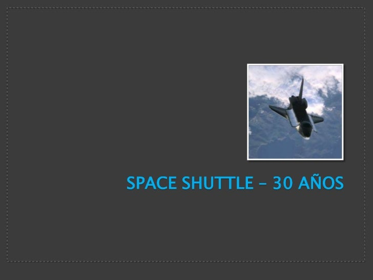 Space Shuttle - 30 Años