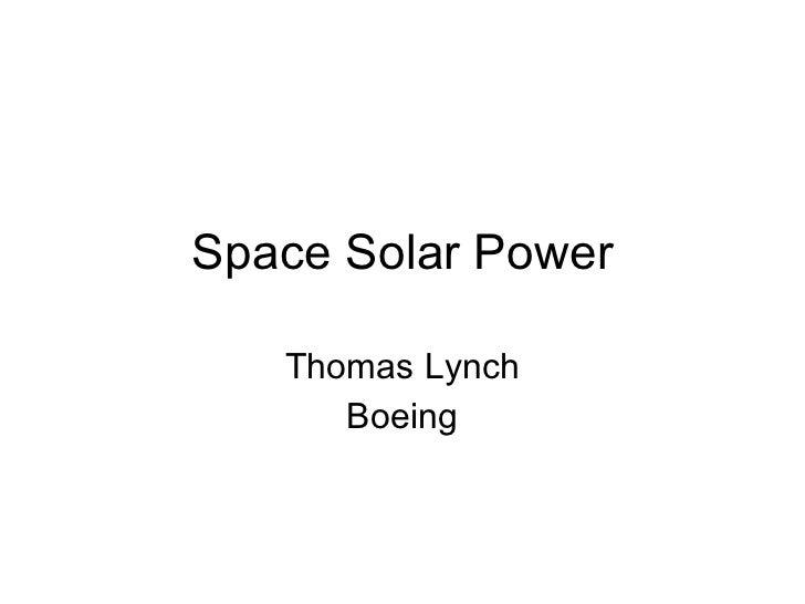 Space Solar Power Thomas Lynch Boeing