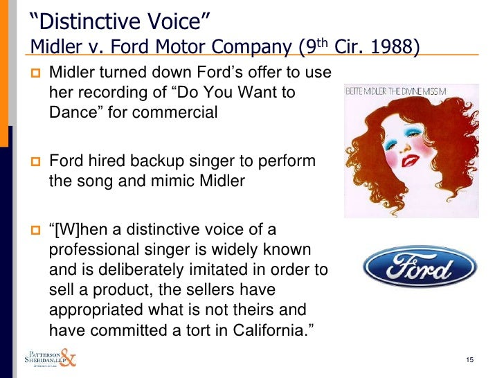 "midler v ford motor co Answer to midler v ford motor co 849 f2d 460 (9th cir 1988)ford to bette, ""do you wanna dance"" bette to ford, ""not."