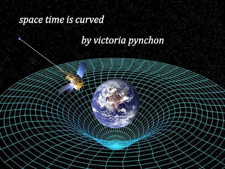 Space time is curved for Space time curvature