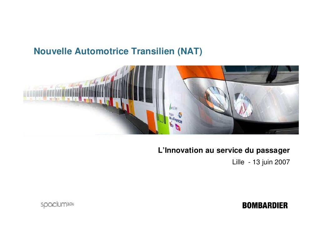 Nouvelle Automotrice Transilien (NAT)                                L'Innovation au service du passager                  ...