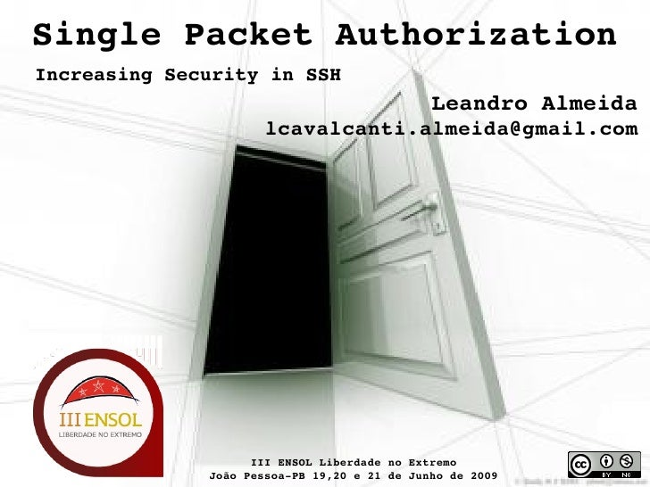 Single Packet Authorization Increasing Security in SSH                                               Leandro Almeida      ...