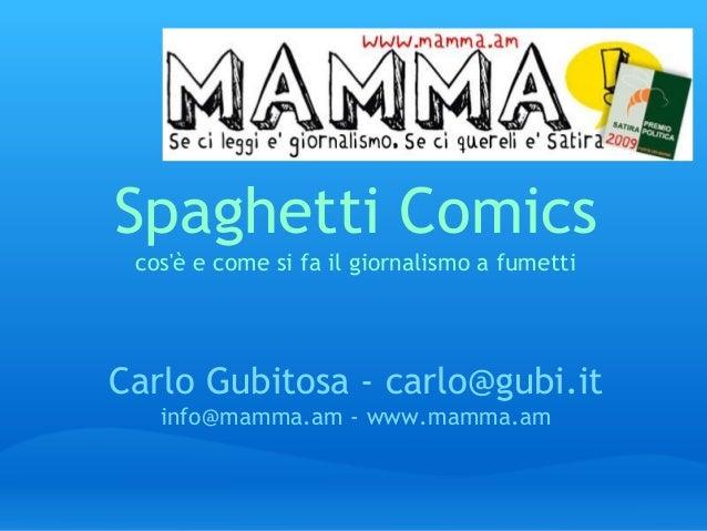 Spaghetti comics   cos'e' e come si fa il giornalismo a fumetti