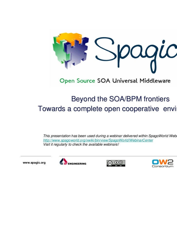 Webinar - Spagic: Beyond the SOA/BPM frontiers, towards a complete open cooperative environment
