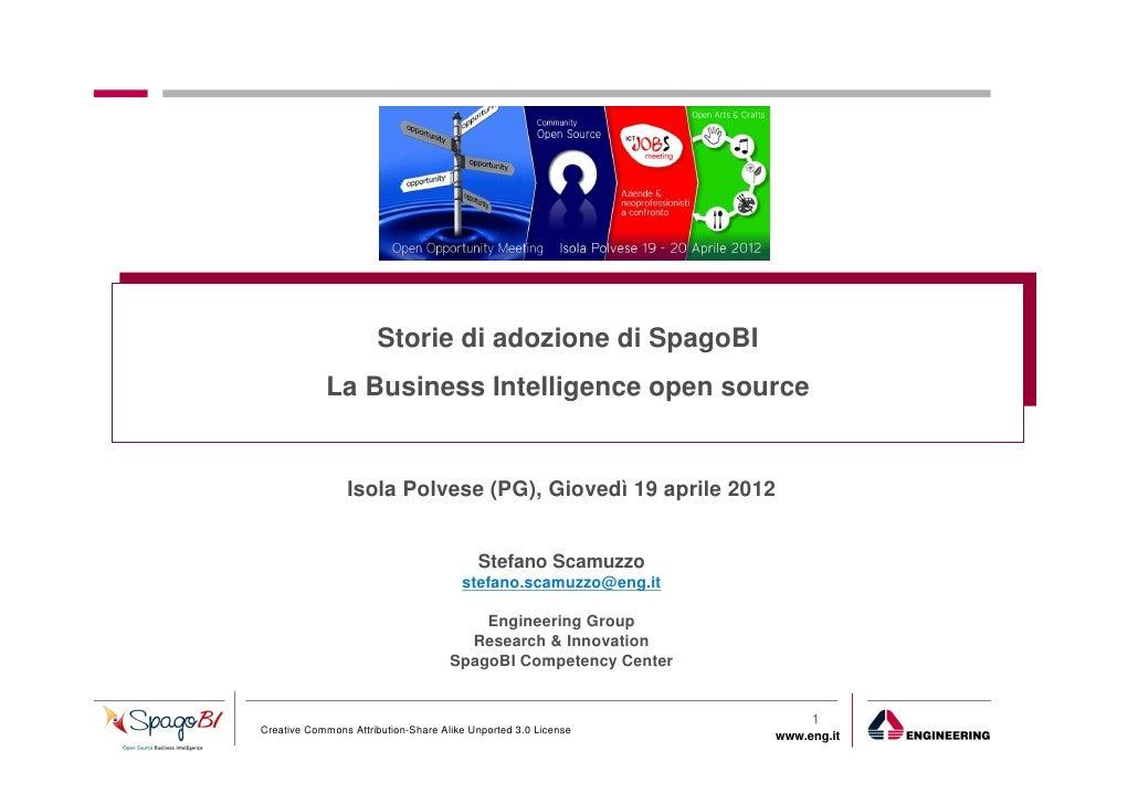 Storie di adozione di SpagoBI            La Business Intelligence open source                Isola Polvese (PG), Giovedì 1...