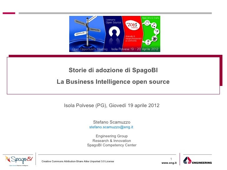 Storie di adozione di SpagoBI            La Business Intelligence open source                  Isola Polvese (PG), Giovedì...