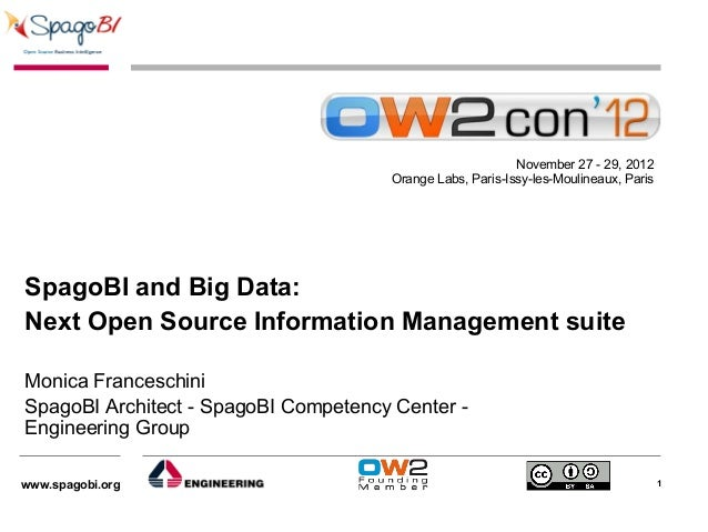 November 27 - 29, 2012                                      Orange Labs, Paris-Issy-les-Moulineaux, ParisSpagoBI and Big D...