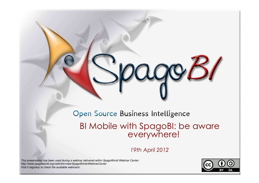 BI Mobile with SpagoBI: be aware                                                        everywhere!                       ...