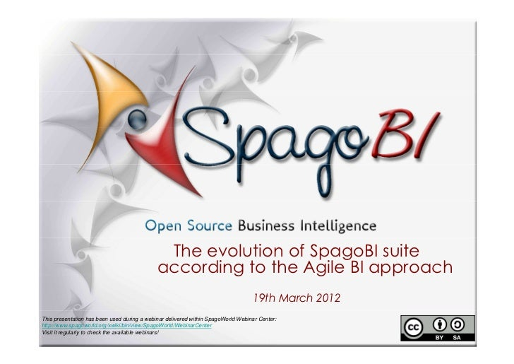 The evolution of SpagoBI suite                                             according to the Agile BI approach             ...