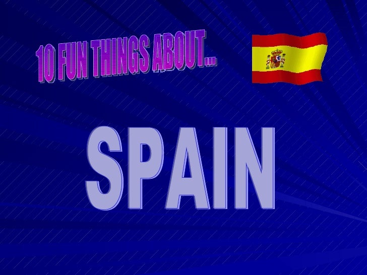 10 FUN THINGS ABOUT... SPAIN