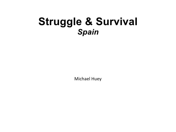 Struggle & Survival: Spain