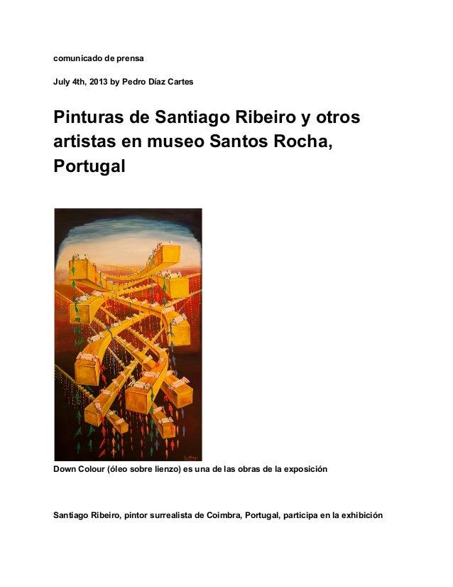 comunicadodeprensa July4th,2013byPedroDíazCartes PinturasdeSantiagoRibeiroyotros artistasenmuseoSantosRoc...