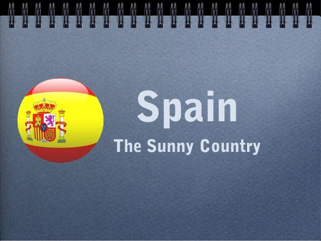 Spain - The sunny country