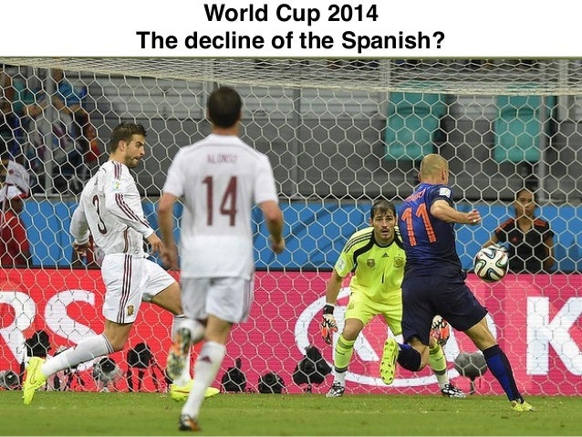 World Cup 2014! The decline of the Spanish?
