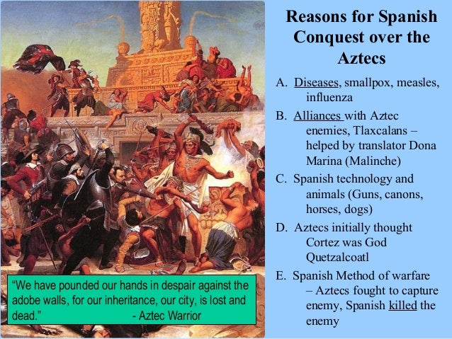one reason the spanish conquistadors we New spain - old horrors moreover we command you in virtue of holy obedience that, employing all due diligence in the premises, as you also the spanish conquistadors assaulted the mainland in.