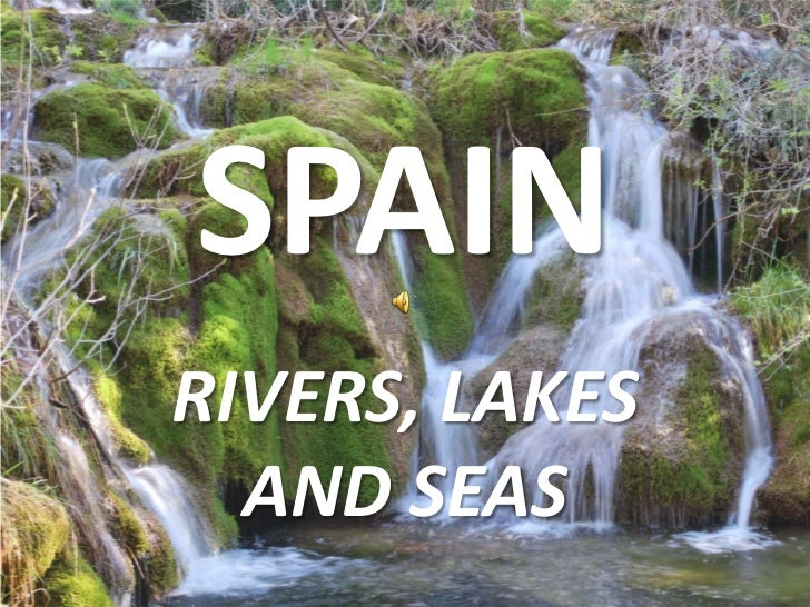 SPAINRIVERS, LAKES  AND SEAS