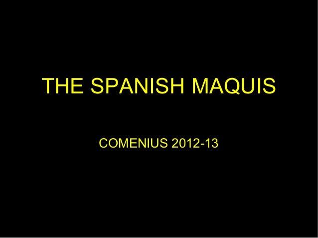THE SPANISH MAQUIS    COMENIUS 2012-13