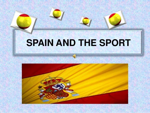 SPAIN AND THE SPORT