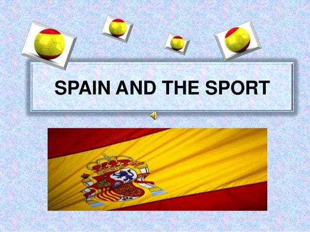 Spain and the sport1