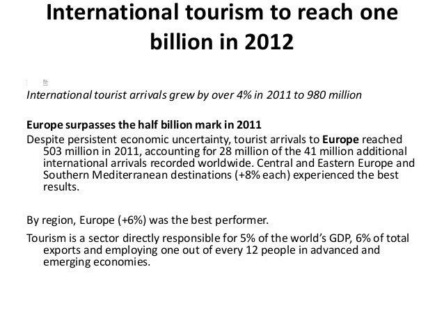 International tourism to reach one                  billion in 2012•   PR No.:•   PR12002•   Madrid•   16 Jan 12Internatio...