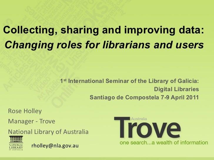 <ul><li>Rose Holley </li></ul><ul><li>Manager - Trove </li></ul><ul><li>National Library of Australia </li></ul><ul><li>1 ...