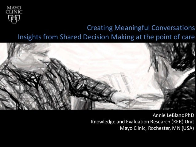 Creating Meaningful ConversationsInsights from Shared Decision Making at the point of care                                ...