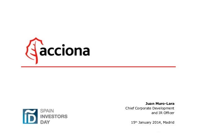 Juan Muro-Lara Chief Corporate Development and IR Officer 15th January 2014, Madrid 1